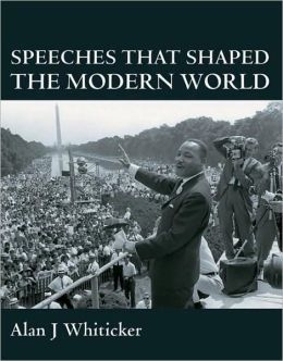 Speeches that Shaped the Modern World