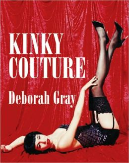 Kinky Couture: A Diva's Guide to Sex, Style and Erotica