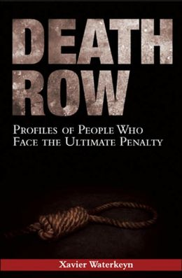 Death Row: Profiles of People Who Face the Ultimate Penalty