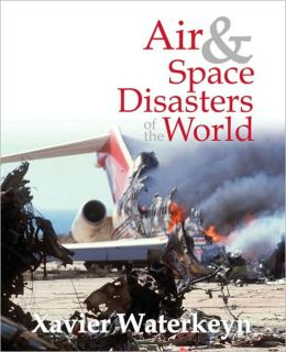 Air and Space Disasters of the World