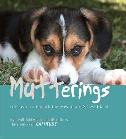 Mutterings: Life as Seen Through the Eyes of Man's Best Friend