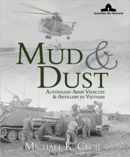 Mud & Dust: Australian Army Vehicles & Artillery in Vietnam