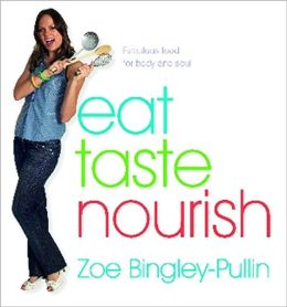 Eat Taste Nourish: Fabulous Food for Body and Soul