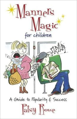 Manners Magic for Children: A Guide to Popularity & Success