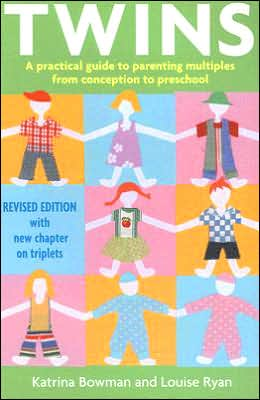 Twins: A Practical Guide to Parenting Multiples from Conception to Two Years Old