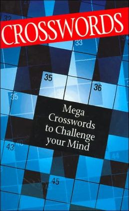 Crosswords: Mega Crosswords to Challenge Your Mind