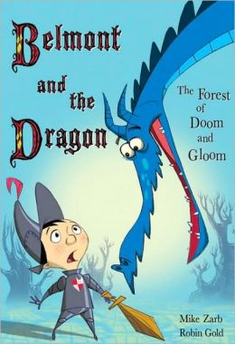 The Forest of Doom and Gloom (Belmont and the Dragon Series)
