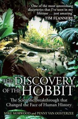 The Discovery of the Hobbit: The Scientific Breakthrough That Changed the Face of Human History