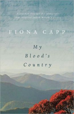 My Blood's Country: A Journey Through the Landscape that Inspired Judith Wright's Poetry