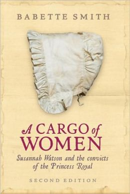 Cargo of Women: Susannah Watson and the Convicts of the Princess Royal