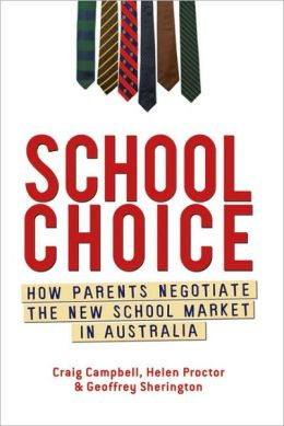 School Choice: How Parents Negotiate the New School Market in Australia
