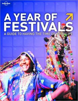 Lonely Planet A Year of Festivals