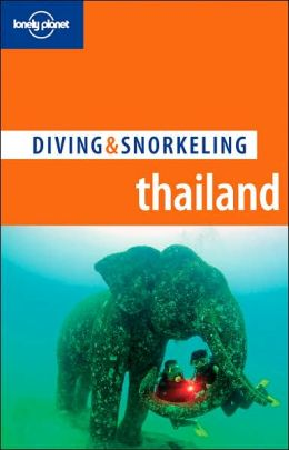 Lonely Planet: Diving and Snorkeling Thailand