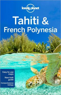 Lonely Planet Tahiti and French Polynesia