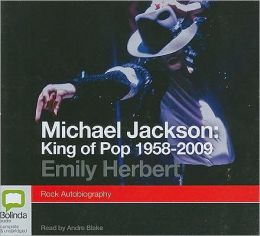 Michael Jackson: King of Pop 1958-2009: Rock Autobiography