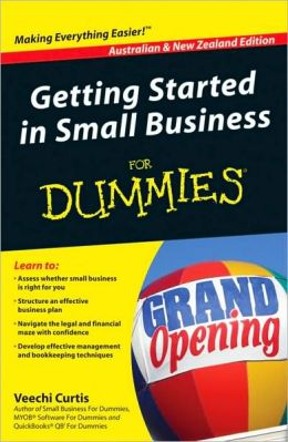 Getting Started in Small Business for Dummies : Australian & New Zealand Edition