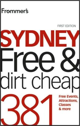 Frommer's Sydney Free & Dirt Cheap