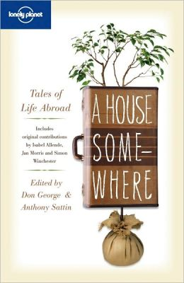 Lonely Planet A House Somewhere: Tales of Life Abroad