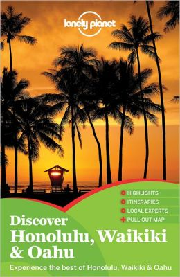 Lonely Planet Discover Honolulu, Waikiki and Oahu