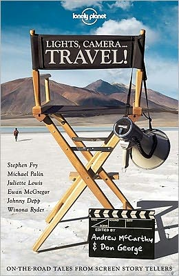 Lights, Camera..Travel!: On-the-Road Tales from Screen Storytellers