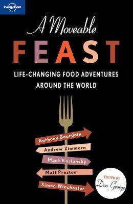 A Moveable Feast: Life-Changing Food Encounters around the World