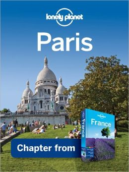 Lonely Planet Paris: Chapter from France Travel Guide
