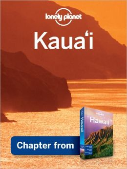 Lonely Planet Kauai: Chapter from Hawaii Travel Guide