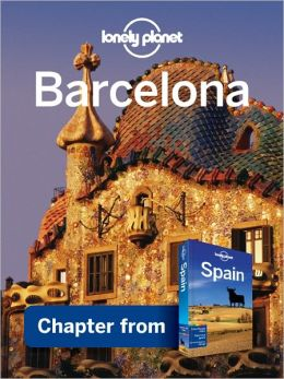 Lonely Planet Barcelona: Chapter from Spain Travel Guide