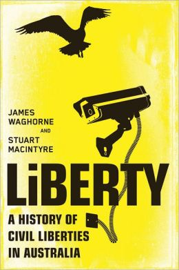 Liberty: A History of Civil Liberties in Australia