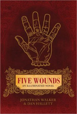 Five Wounds: An Illuminated Novel