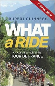 What a Ride: An Aussie Pursuit of the Tour de France