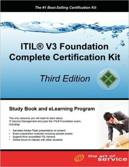 Itil V3 Foundation Complete Certification Kit - Third Edition