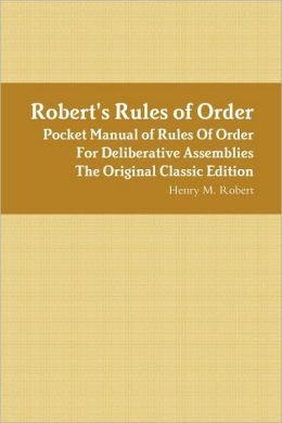 Robert's Rules of Order Pocket Manual of Rules of Order for Deliberative Assemblies - The Original Classic Edition