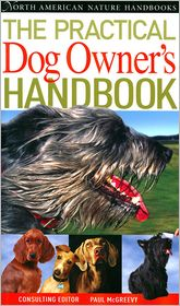 The Practical Dog Owner's Handbook (North American Nature Hanbooks Series)