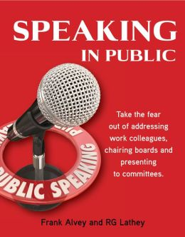 Speaking in Public: Including Meetings, Committees and Think Tanks