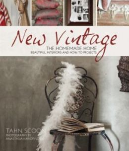New Vintage: The Homemade Home. Beautiful interiors and how to projects