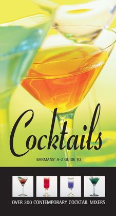 Cocktails: Barman's A-Z guide to