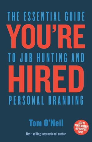 You're Hired: The Essential Guide to Job Hunting and Personal Branding