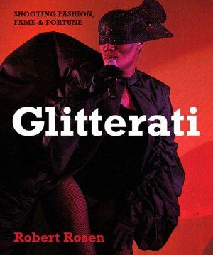 Glitterati: Shooting Fashion, Fame & Fortune