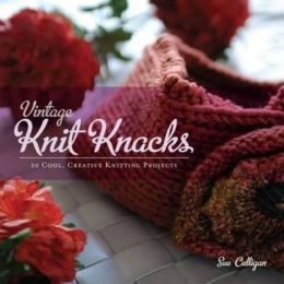 Vintage Knit Knacks: 20 Cool, Creative Knitting Projects to Enhance Your Home