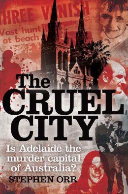 The Cruel City: Is Adelaide the Murder Capital of Australia?