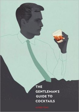 The Gentleman's Guide to Cocktails
