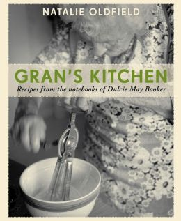 Gran's Kitchen: Recipes from the notebooks of Dulcie May Booker