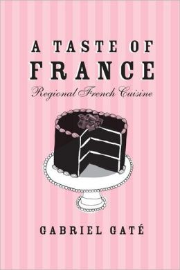 A Taste of France: Regional French Cuisine
