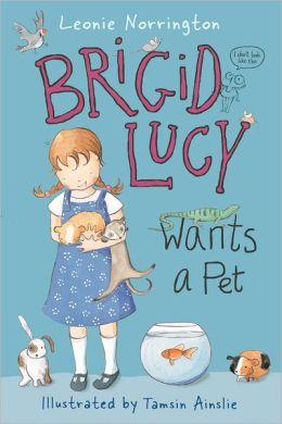 Brigid Lucy: Brigid Lucy Wants a Pet