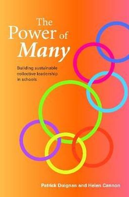 The Power of Many: Building Sustainable Collective Leadership in Schools