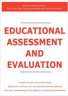 Educational Assessment And Evaluation - What You Need To Know
