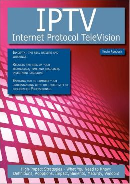 Iptv - Internet Protocol Television