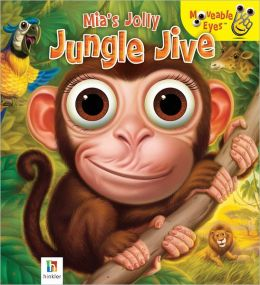 Mia's Jolly Jungle Jive (Moveable Eyes)