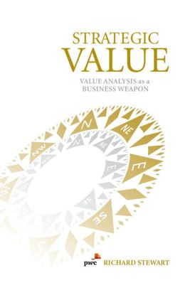 Strategic Value: Value Analysis as a Business Weapon